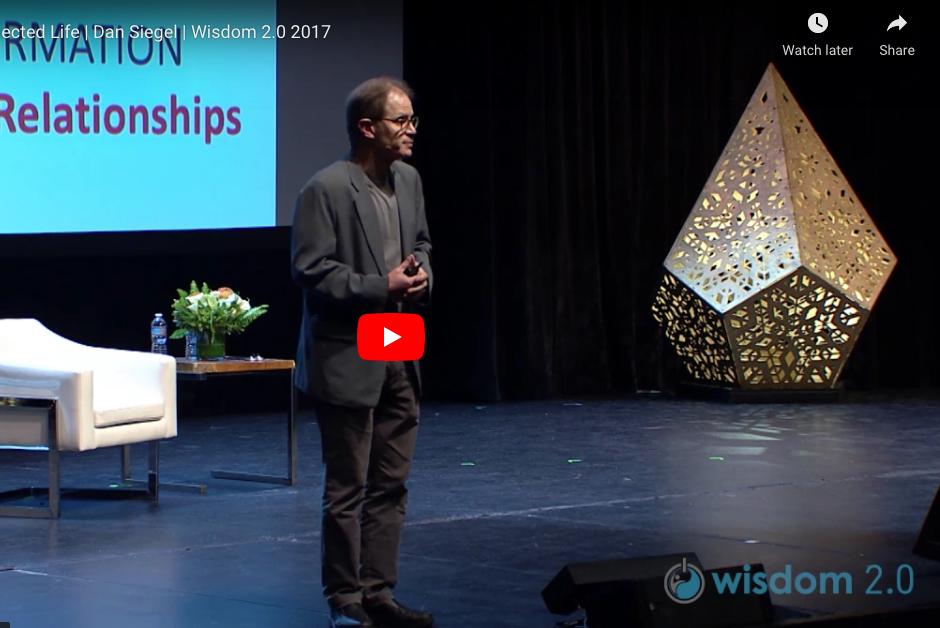 A Truly Connected Life | Dan Siegel | Wisdom 2.0